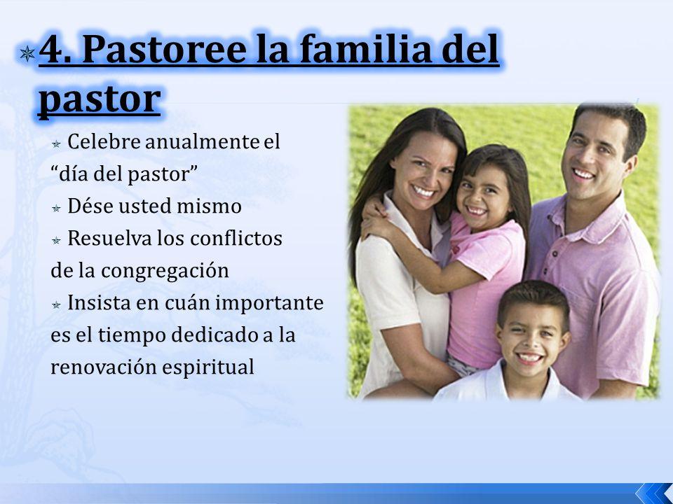 4. Pastoree la familia del pastor