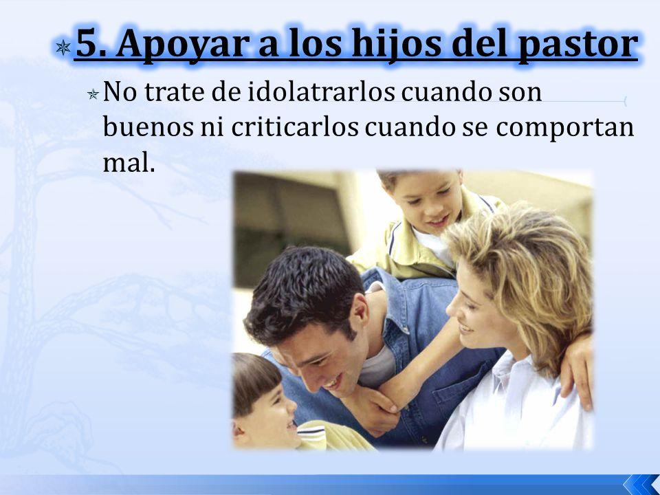 5. Apoyar a los hijos del pastor
