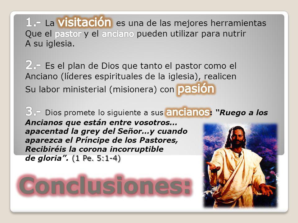 Conclusiones: 1.- La visitación es una de las mejores herramientas