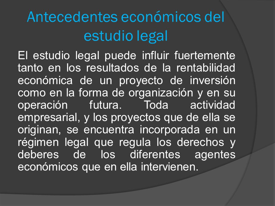 Antecedentes económicos del estudio legal
