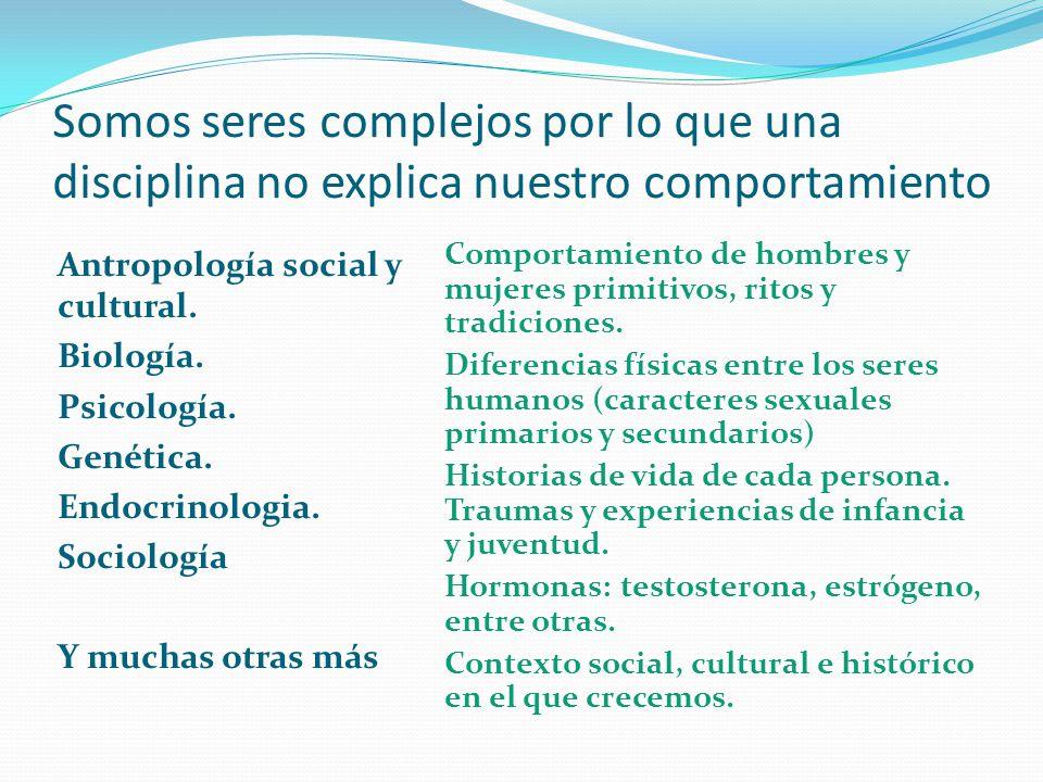 Somos seres complejos por lo que una disciplina no explica nuestro comportamiento