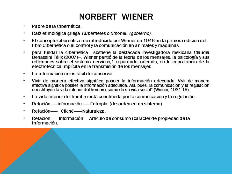 NORBERT WIENER Padre de la Cibernética.