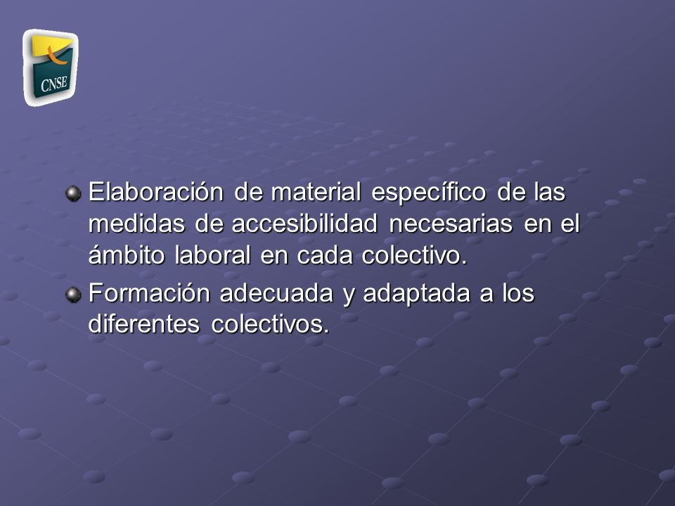 Elaboración de material específico de las medidas de accesibilidad necesarias en el ámbito laboral en cada colectivo.