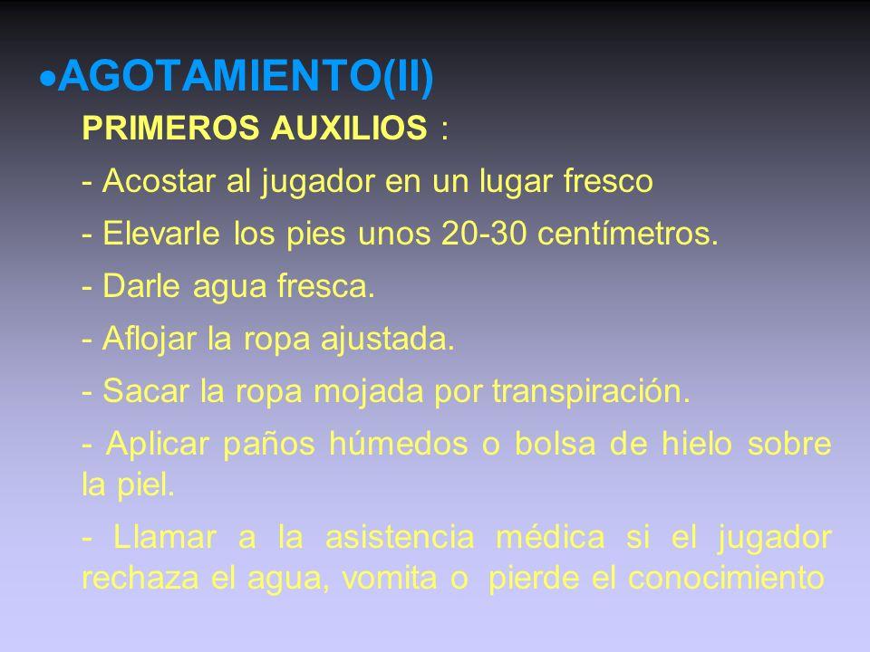 AGOTAMIENTO(II) PRIMEROS AUXILIOS :