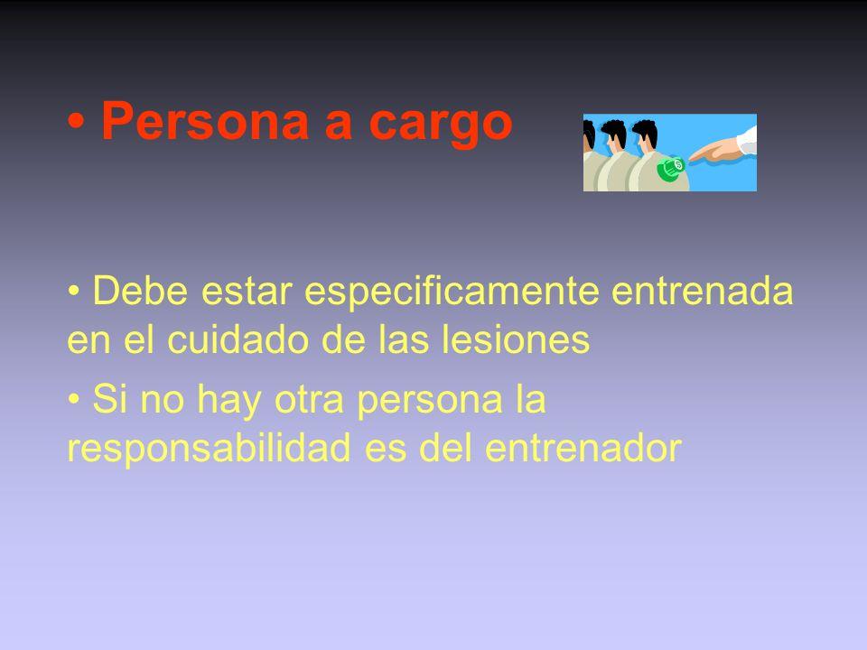 • Persona a cargo • Debe estar especificamente entrenada en el cuidado de las lesiones.