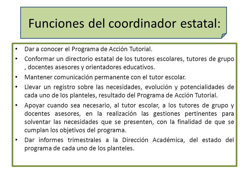 Funciones del coordinador estatal: