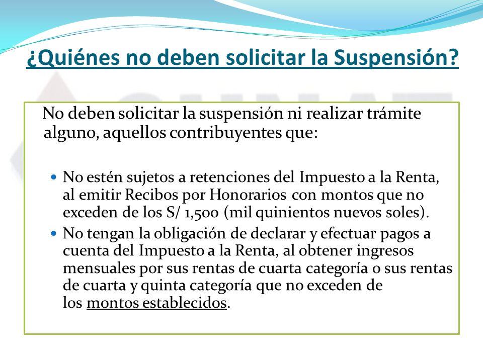¿Quiénes no deben solicitar la Suspensión