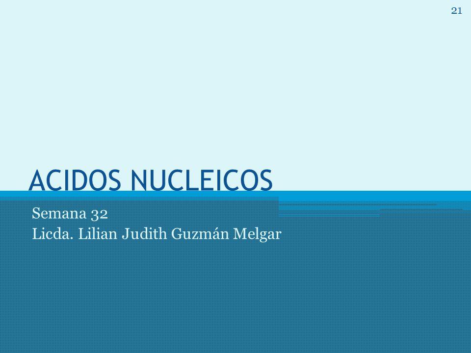 Semana 32 Licda. Lilian Judith Guzmán Melgar