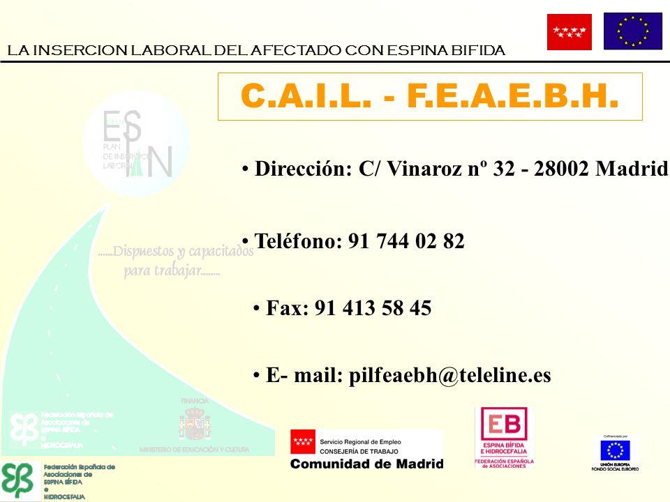 C.A.I.L. - F.E.A.E.B.H. Dirección: C/ Vinaroz nº 32 - 28002 Madrid