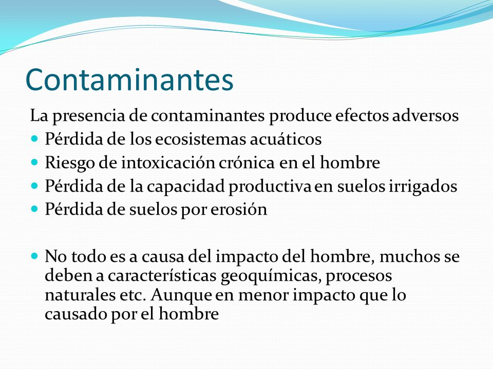 Contaminantes La presencia de contaminantes produce efectos adversos
