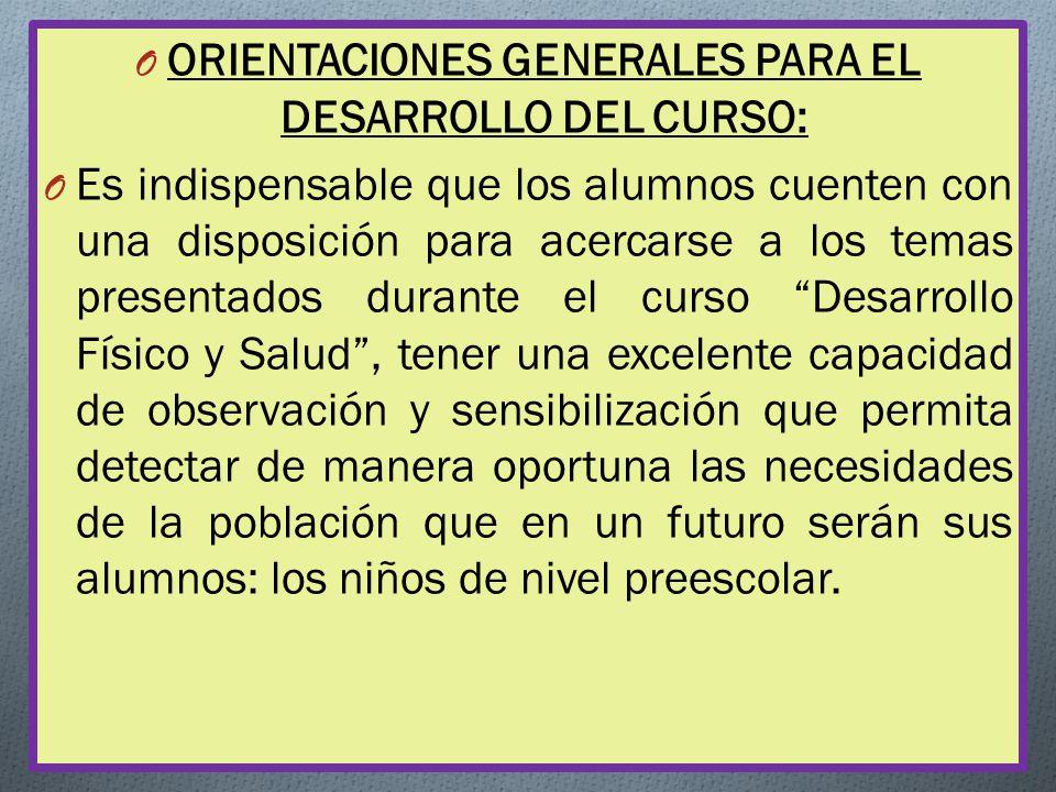 ORIENTACIONES GENERALES PARA EL DESARROLLO DEL CURSO: