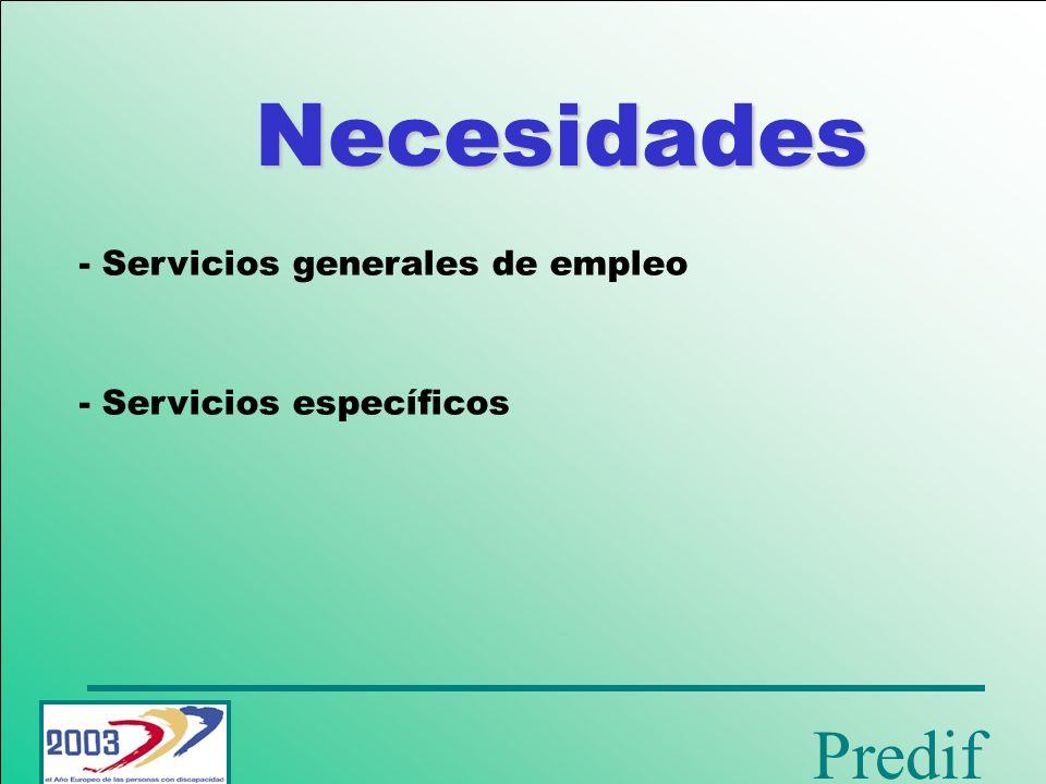 Necesidades - Servicios generales de empleo - Servicios específicos