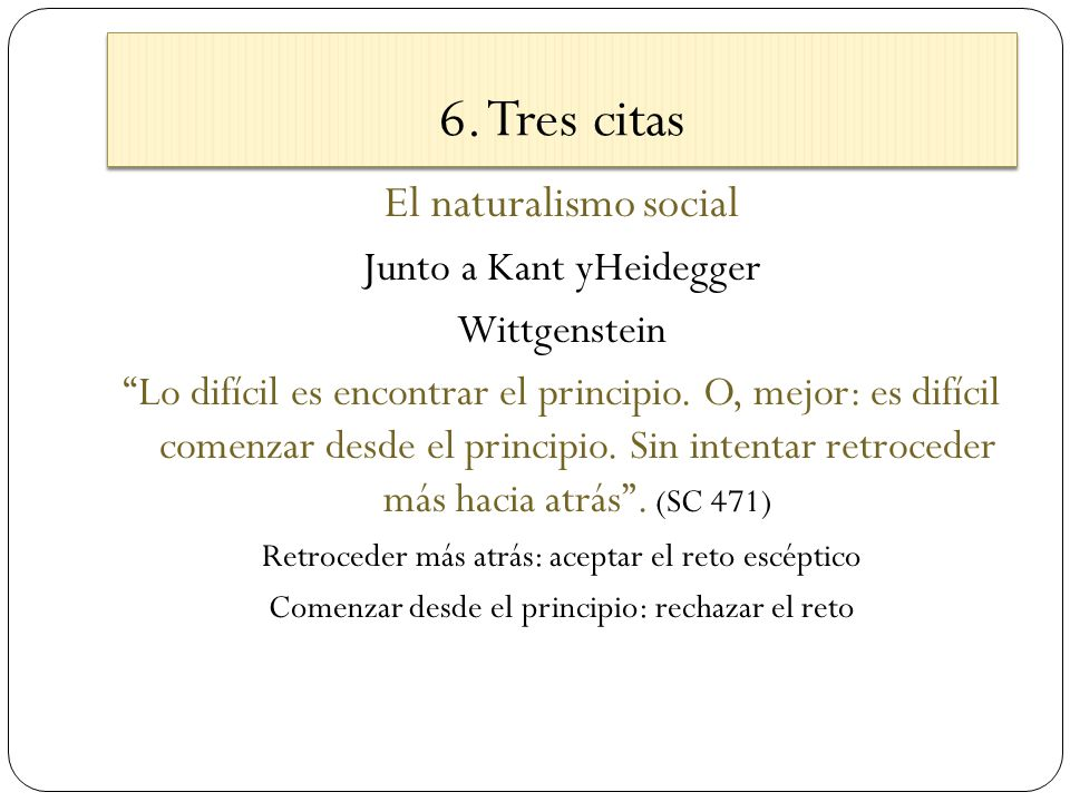 6. Tres citas El naturalismo social Junto a Kant yHeidegger