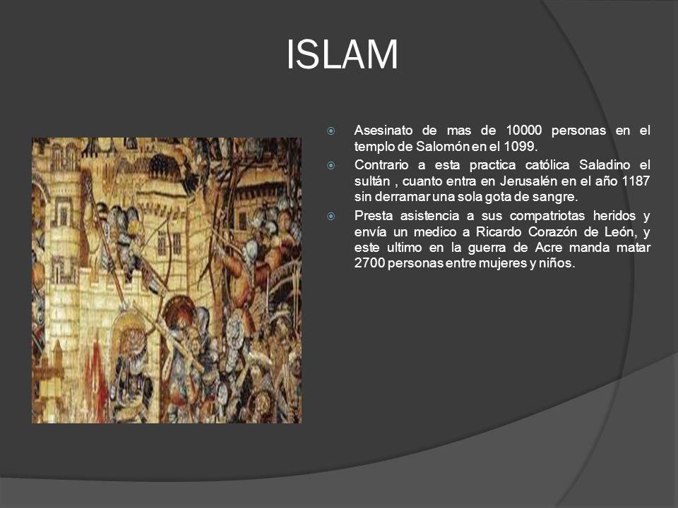 ISLAM Asesinato de mas de 10000 personas en el templo de Salomón en el 1099.