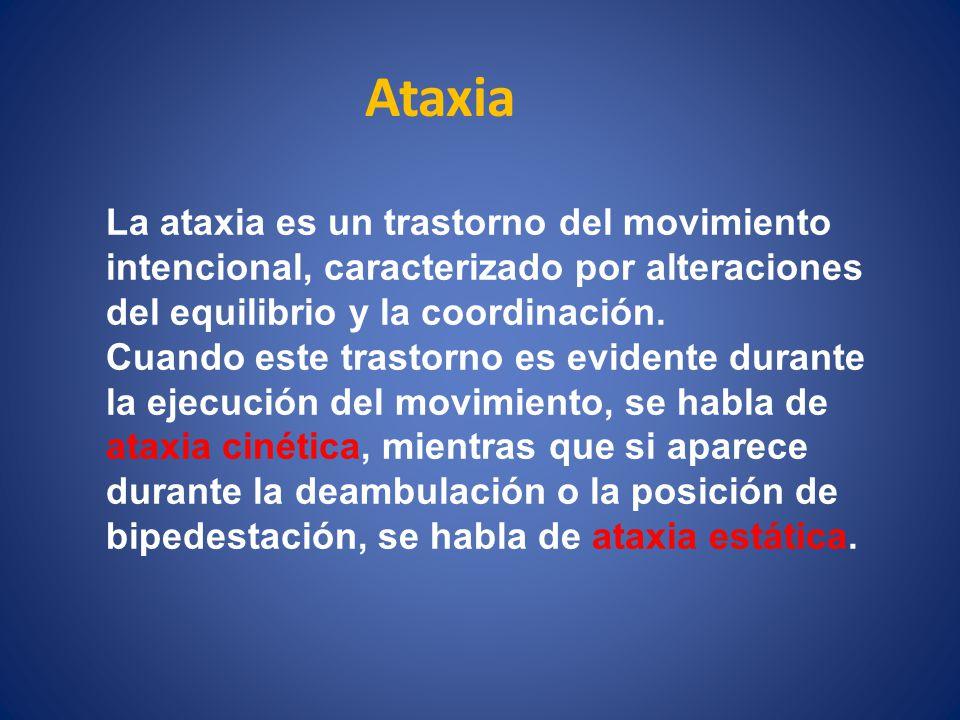 Ataxia La ataxia es un trastorno del movimiento