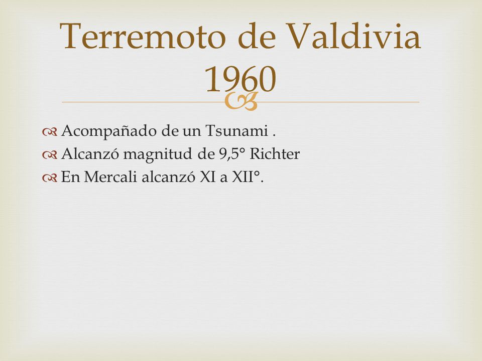 Terremoto de Valdivia 1960 Acompañado de un Tsunami .
