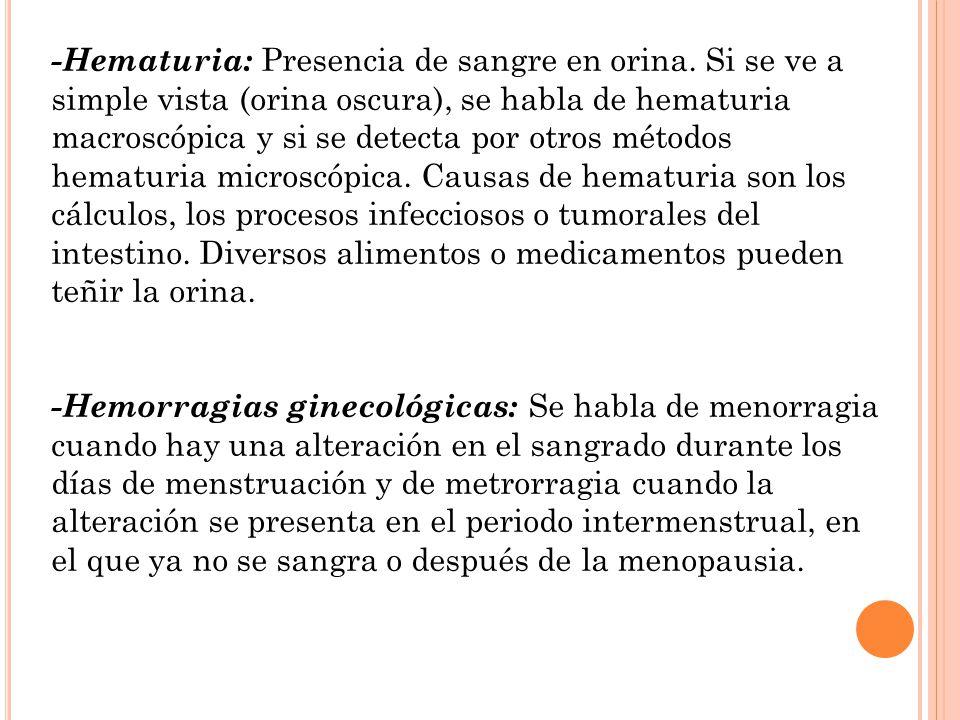 -Hematuria: Presencia de sangre en orina