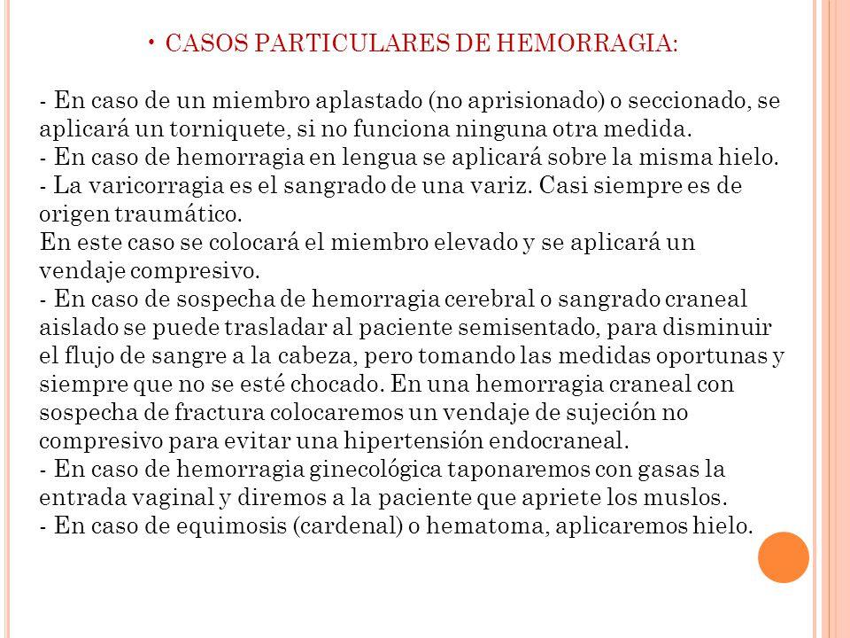 • CASOS PARTICULARES DE HEMORRAGIA: