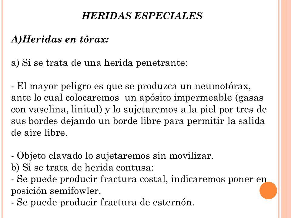HERIDAS ESPECIALES Heridas en tórax: Si se trata de una herida penetrante: