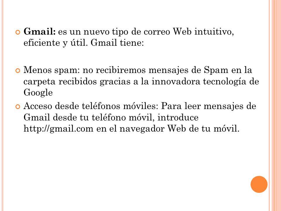 Gmail: es un nuevo tipo de correo Web intuitivo, eficiente y útil