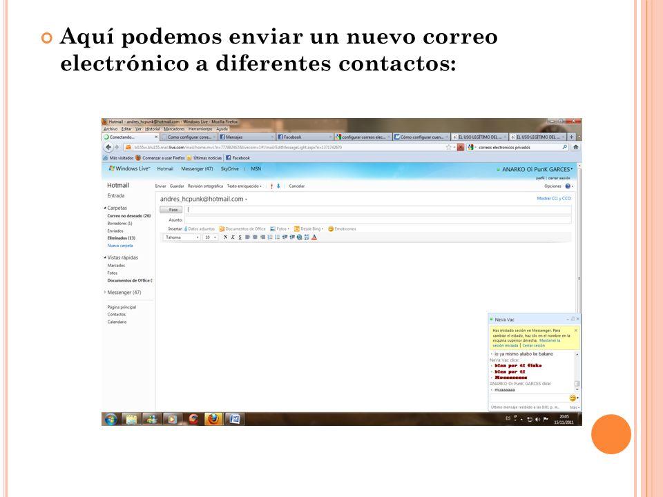 Aquí podemos enviar un nuevo correo electrónico a diferentes contactos: