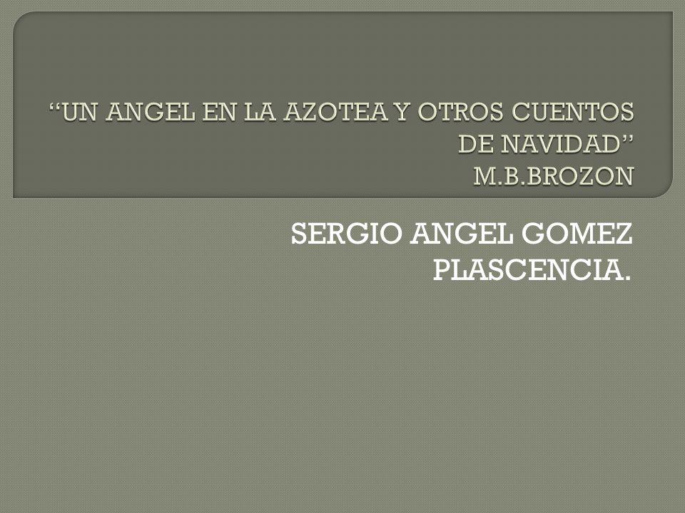 UN ANGEL EN LA AZOTEA Y OTROS CUENTOS DE NAVIDAD M.B.BROZON