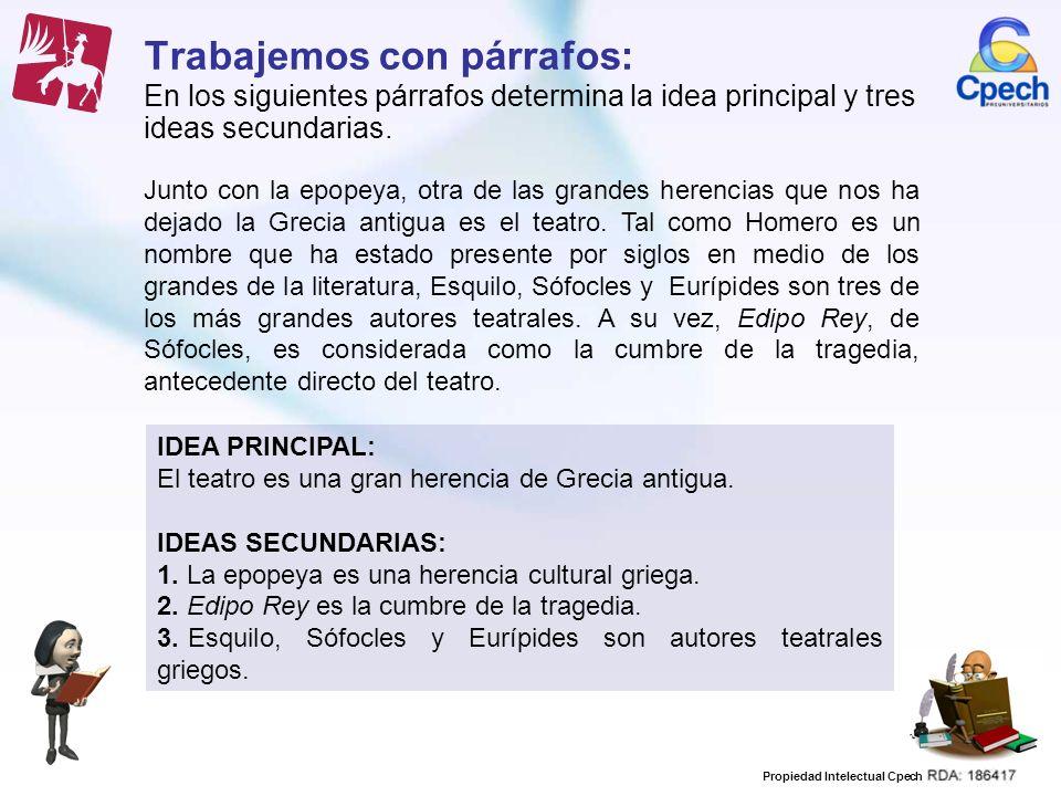 Trabajemos con párrafos: En los siguientes párrafos determina la idea principal y tres ideas secundarias.