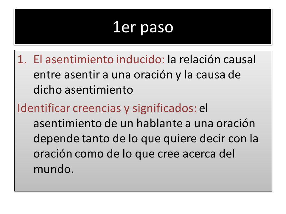 1er paso El asentimiento inducido: la relación causal entre asentir a una oración y la causa de dicho asentimiento.