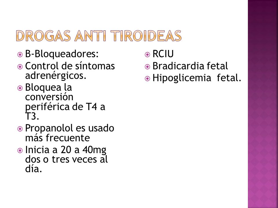 Drogas Anti tiroideas B-Bloqueadores: