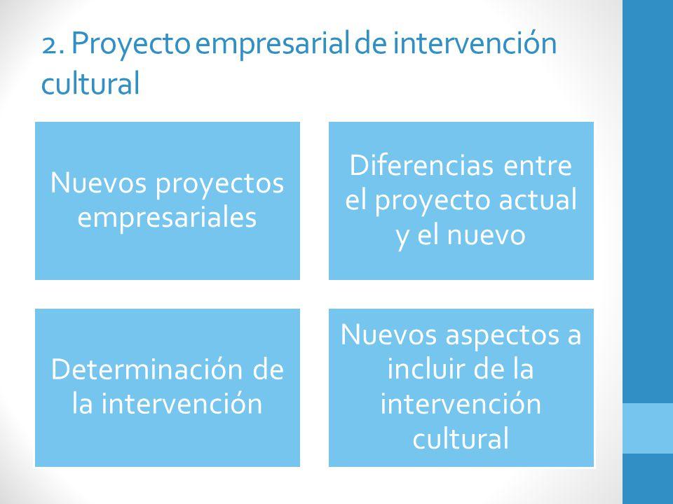 2. Proyecto empresarial de intervención cultural