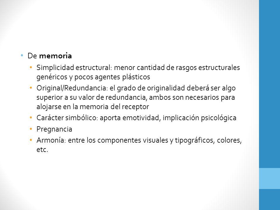 De memoria Simplicidad estructural: menor cantidad de rasgos estructurales genéricos y pocos agentes plásticos.