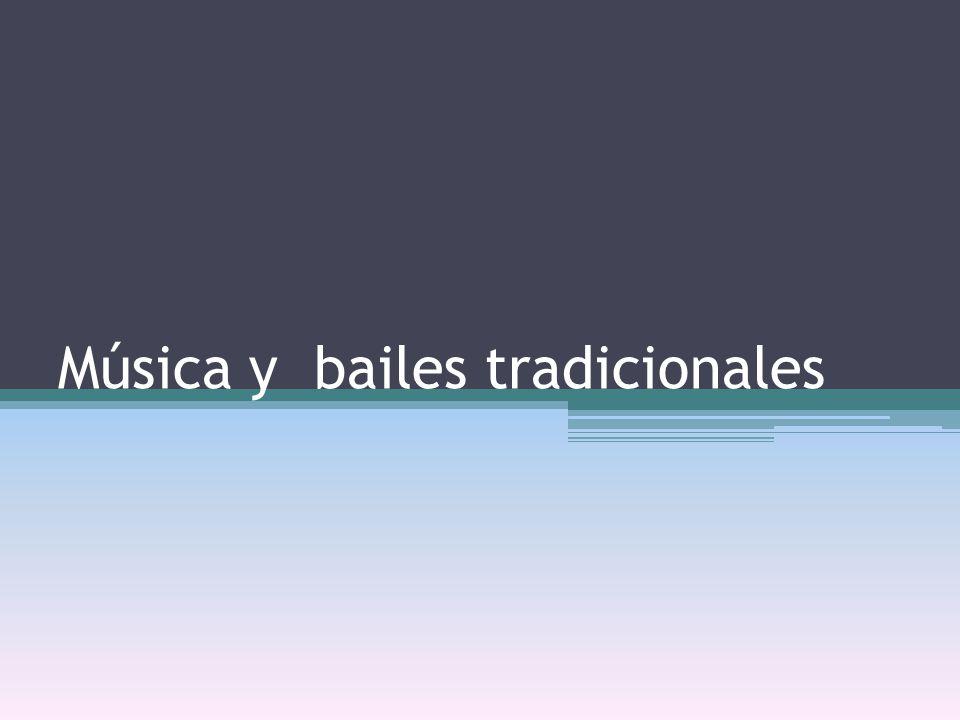 Música y bailes tradicionales