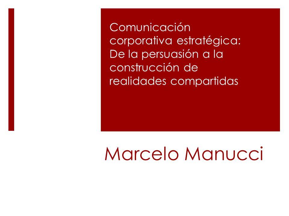 Marcelo Manucci Comunicación corporativa estratégica: