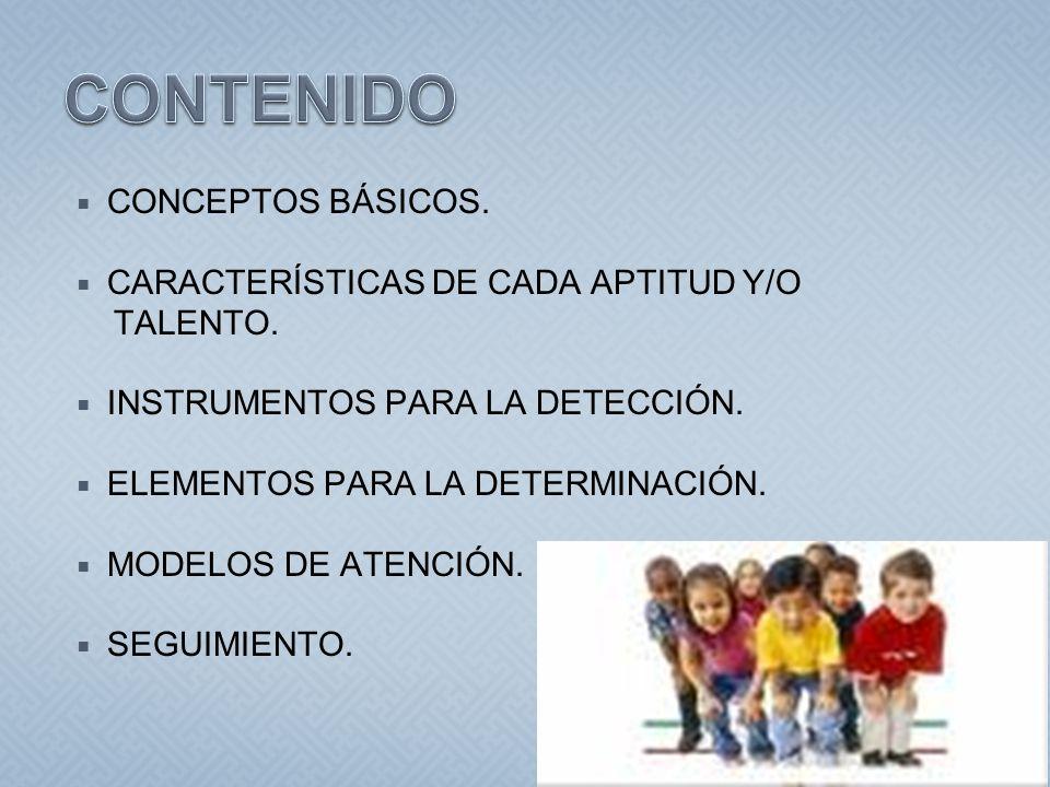 CONTENIDO CONCEPTOS BÁSICOS. CARACTERÍSTICAS DE CADA APTITUD Y/O