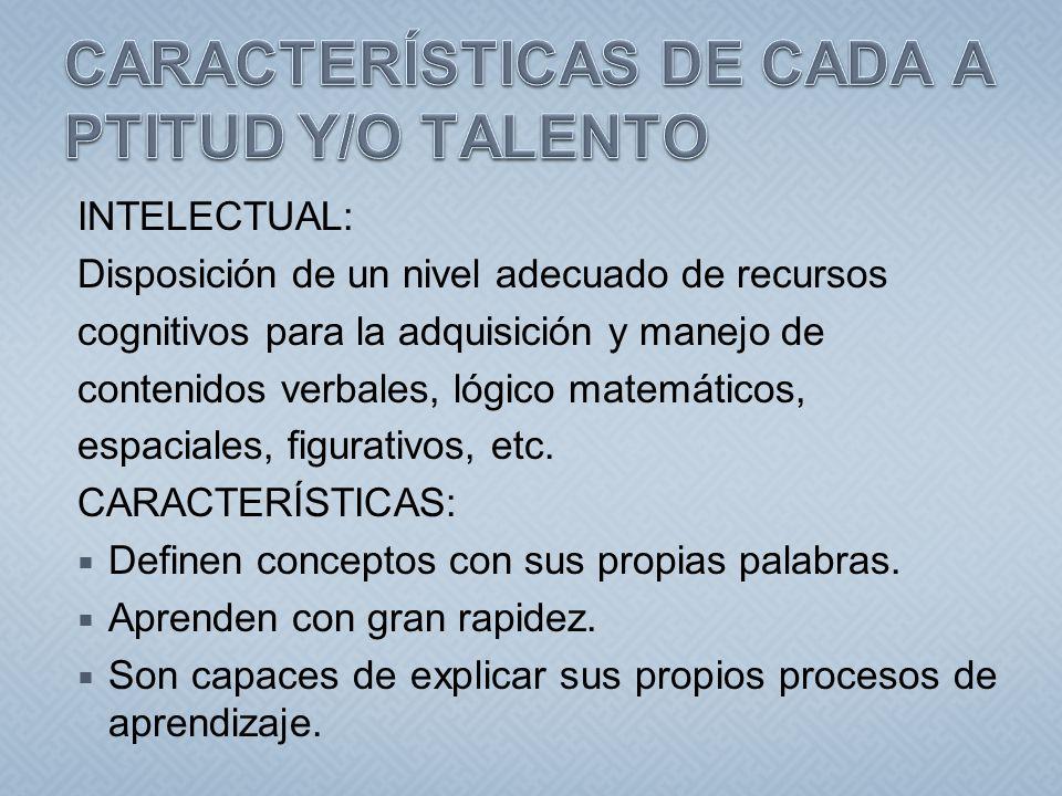 CARACTERÍSTICAS DE CADA APTITUD Y/O TALENTO