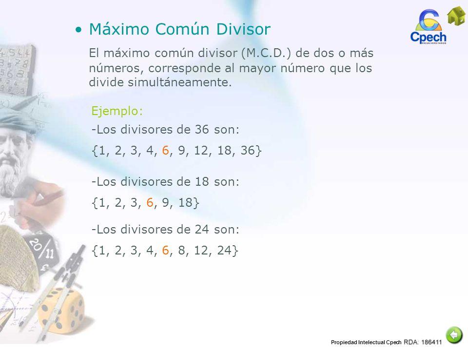 Máximo Común Divisor El máximo común divisor (M.C.D.) de dos o más números, corresponde al mayor número que los divide simultáneamente.