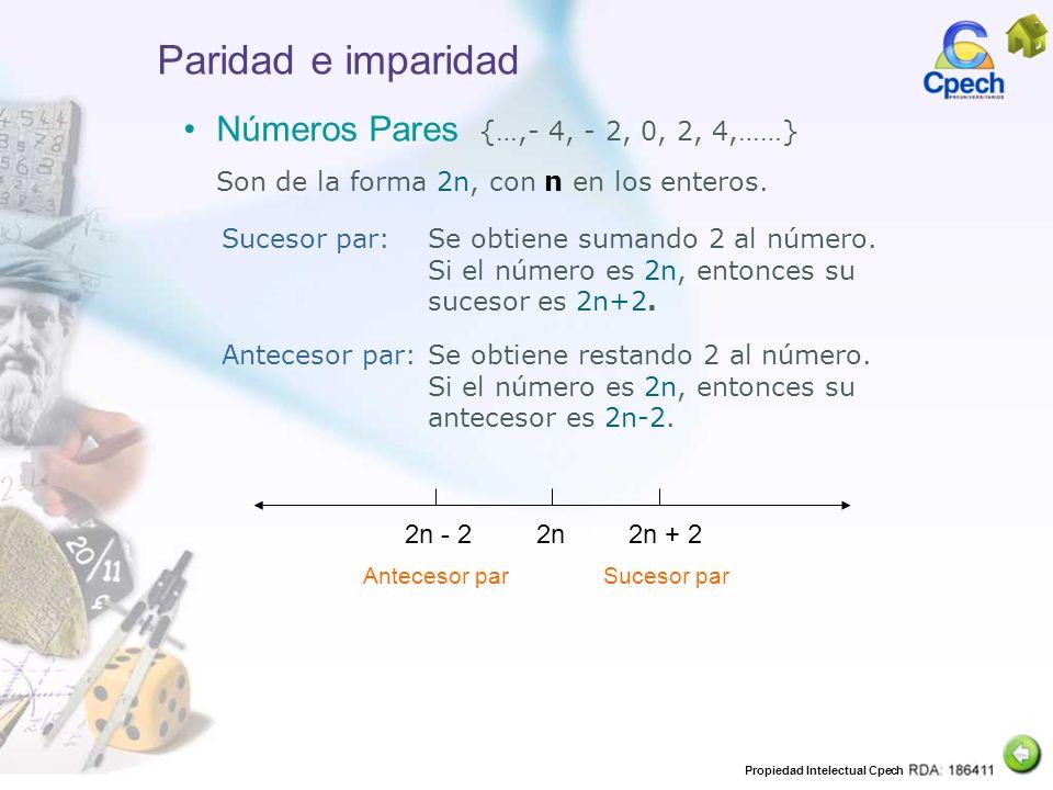 Paridad e imparidad Números Pares {…,- 4, - 2, 0, 2, 4,……}
