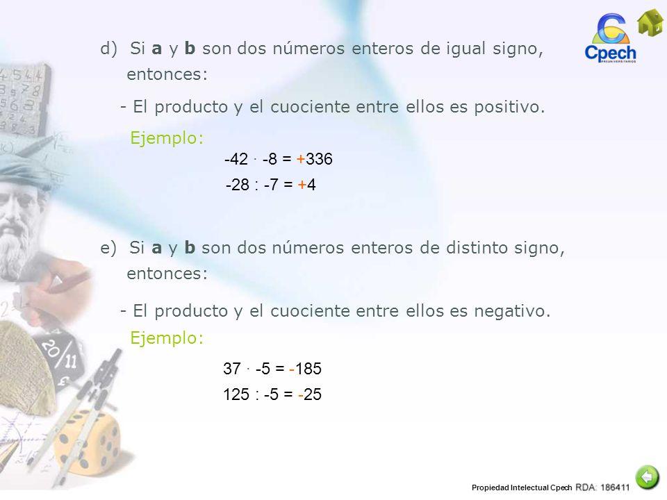 d) Si a y b son dos números enteros de igual signo,