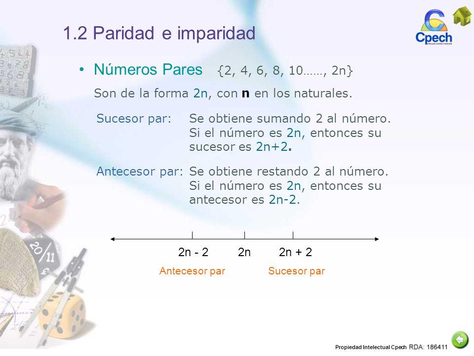 1.2 Paridad e imparidad Números Pares {2, 4, 6, 8, 10……, 2n}
