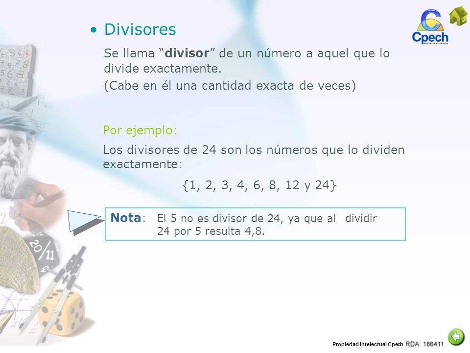Se llama divisor de un número a aquel que lo divide exactamente.
