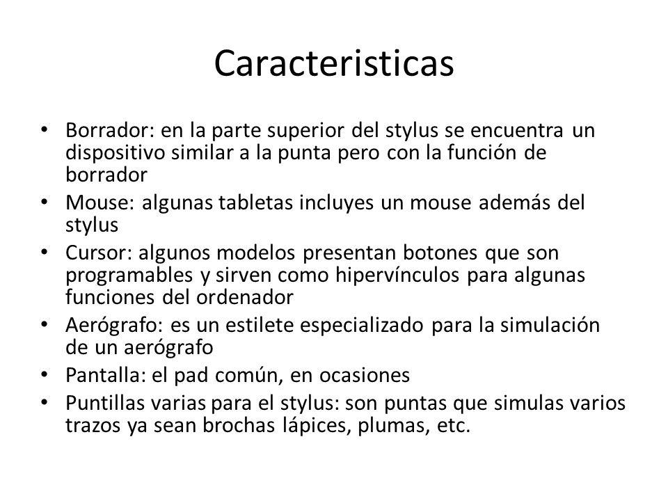 Caracteristicas Borrador: en la parte superior del stylus se encuentra un dispositivo similar a la punta pero con la función de borrador.