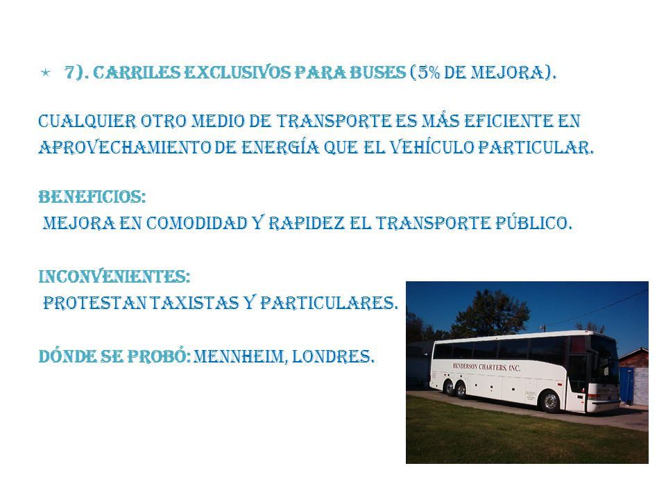 7). CARRILES EXCLUSIVOS PARA BUSES (5% de mejora).
