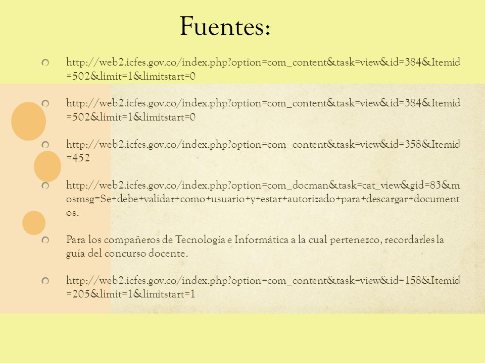 Fuentes: http://web2.icfes.gov.co/index.php option=com_content&task=view&id=384&Itemid =502&limit=1&limitstart=0.