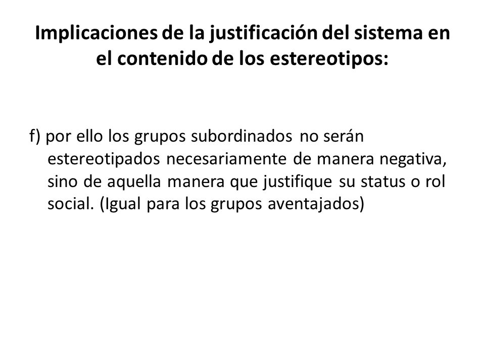 Implicaciones de la justificación del sistema en el contenido de los estereotipos: