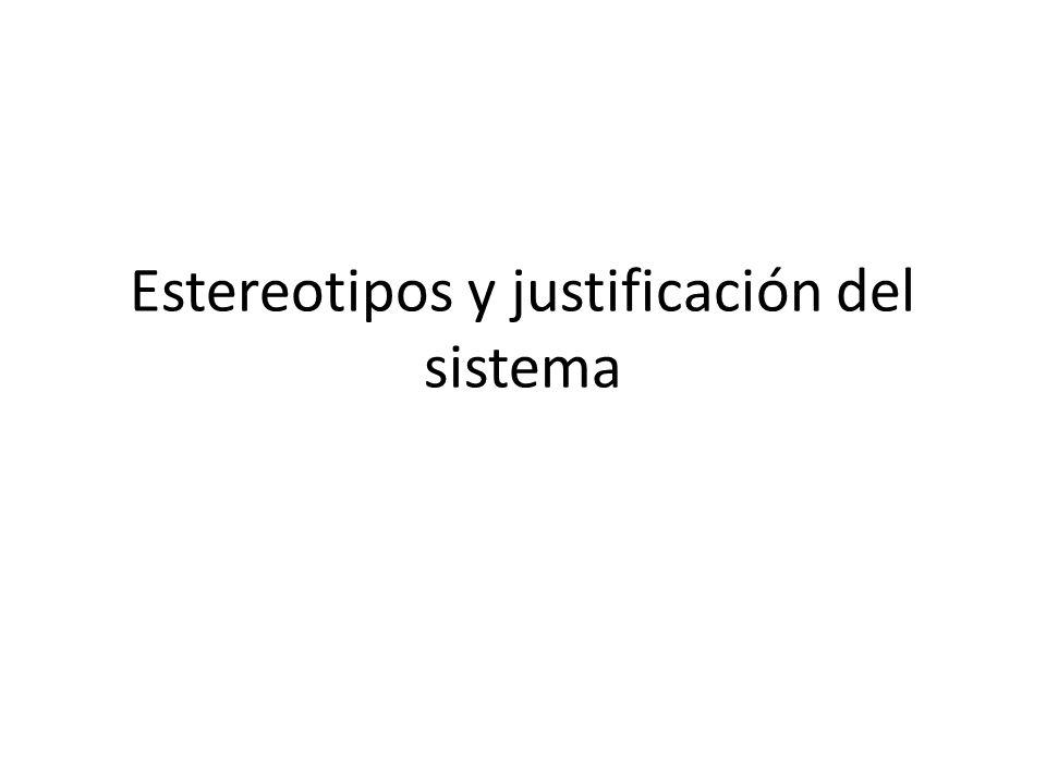 Estereotipos y justificación del sistema