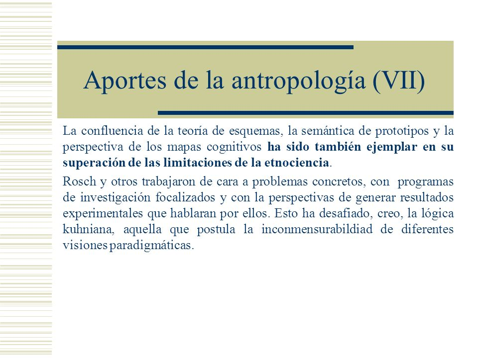 Aportes de la antropología (VII)