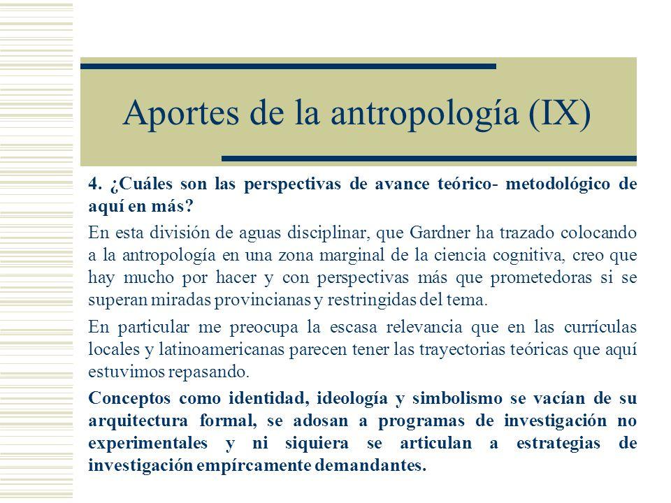 Aportes de la antropología (IX)