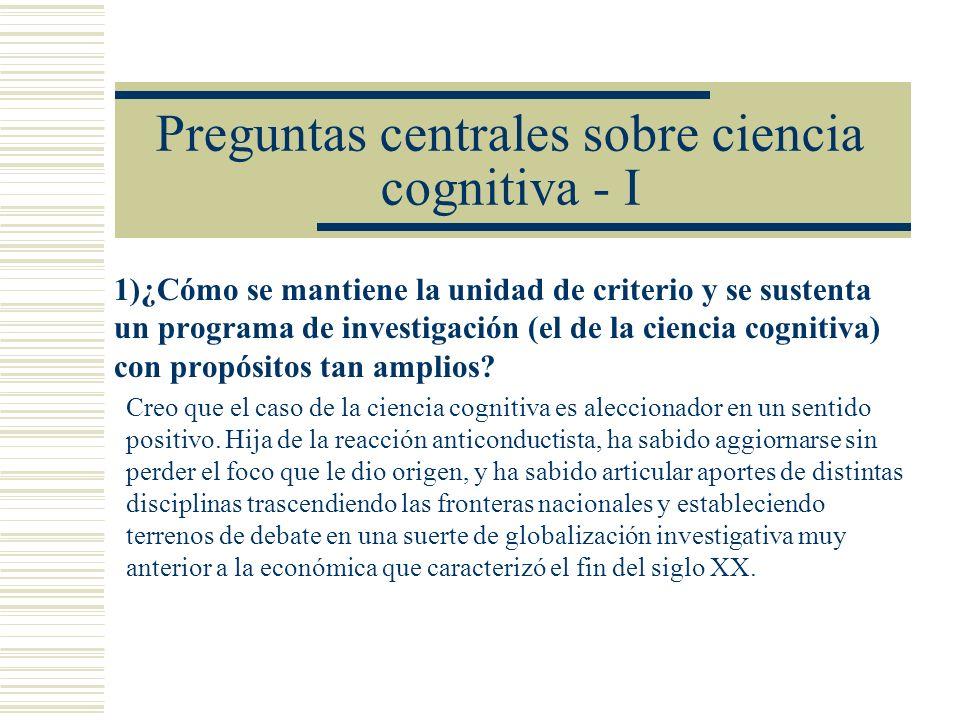 Preguntas centrales sobre ciencia cognitiva - I