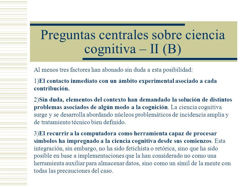 Preguntas centrales sobre ciencia cognitiva – II (B)