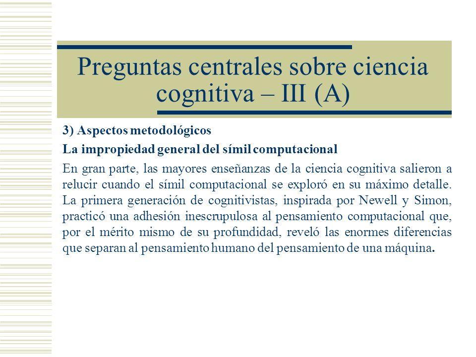 Preguntas centrales sobre ciencia cognitiva – III (A)